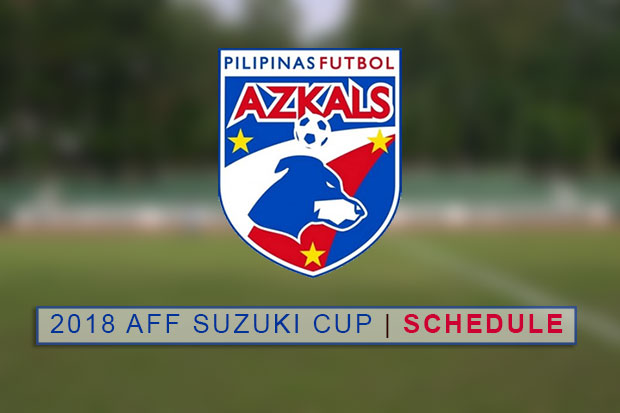 2018 AFF Championship (Suzuki Cup) - Philippine Azkals Schedule (Group Stage)