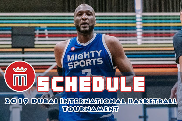 Mighty Sports Philippines Schedule | 2019 Dubai International Basketball Tournament
