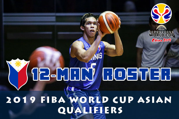 Gilas Pilipinas 12-Man Roster For 2019 FIBA World Cup Asian Qualifiers Vs Qatar Revealed | Sixth Window