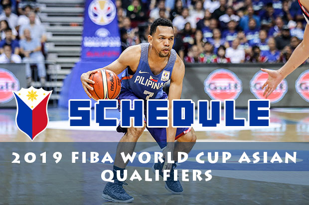 Gilas Pilipinas Schedule | 2019 FIBA World Cup Asian Qualifiers - Sixth Window