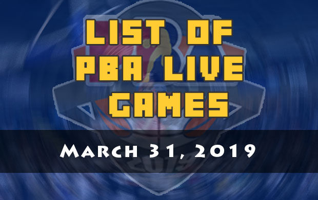 List Of PBA Live Games | March 31, 2019