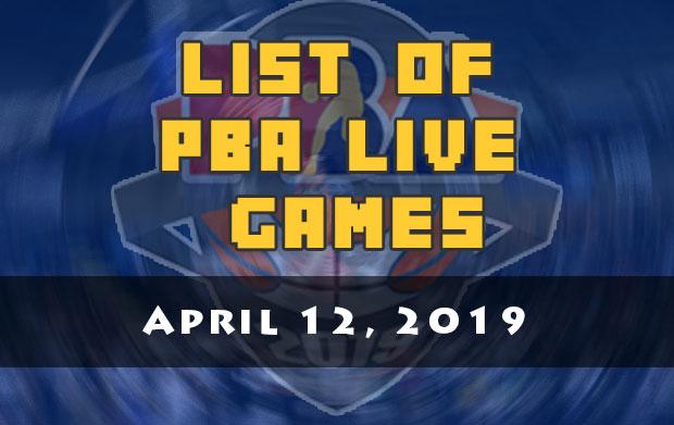 List Of PBA Live Games   April 12, 2019