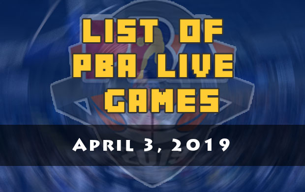 List Of PBA Live Games | April 3, 2019